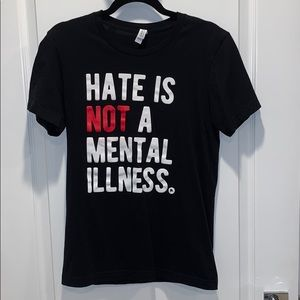Bella Canvas Hate Is Not A Mental Illness Tee